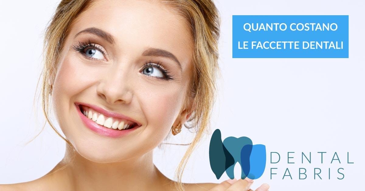 Quanto costano le faccette dentali | Studio Dentistico Dental Fabris